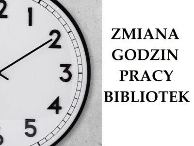 Uwaga! Zmiana godzin pracy bibliotek